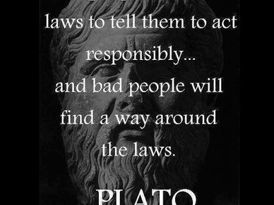 Good People do not need laws...-Plato