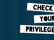 I am Privilege?  Really?