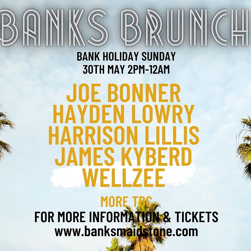 BANKS BRUNCH- Bank Holiday Sunday