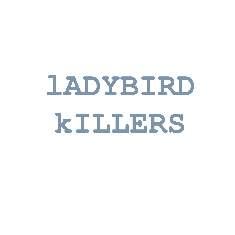 Ladybird Killers