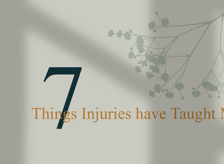 7 Things Injuries have Taught Me
