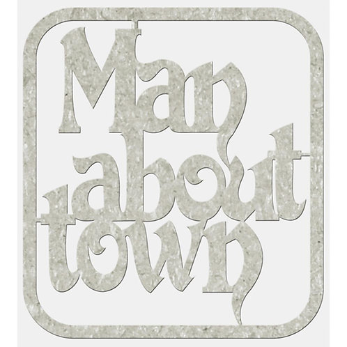 Man about Town Chipboard Embellishment