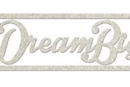 Dream Big, Chipboard Word