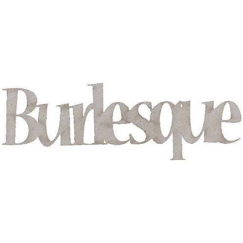 Chipboard, Burlesque