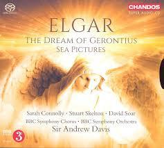 ELGAR 'The Dream of Gerontius' & 'Sea Pictures'