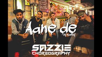 Aane De by Naezy | Sazzie Choreography
