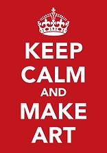 Keep Calm and Make Art, big.png