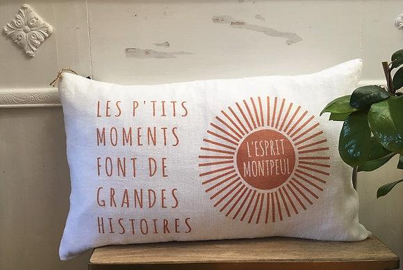 "Coussin ""LES P'TITS MOMENTS FONT DE GRANDES HISTOIRES"""