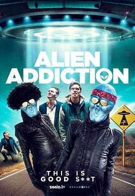 Alien Addiction Poster.jpg