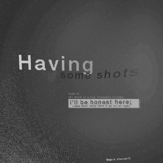 Having Some Shots Experiment