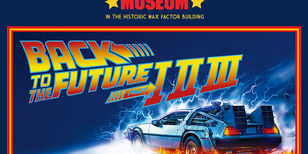 BACK TO THE FUTURE TRILOGY: THE EXHIBIT