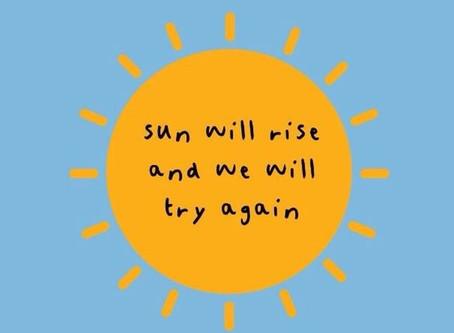The sun will rise again!