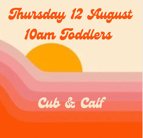 10am Thur 12 Aug Toddlers   Adult and 1 child