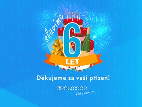 DentMode slaví 6. narozeniny!