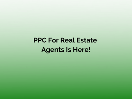 PPC For Real Estate Agents Is Here