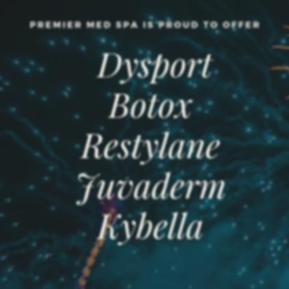 Dysport Botox Restylane Juvaderm Kybella