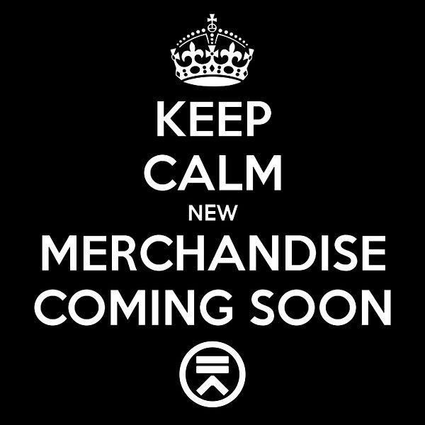 Keep Calm New Merchandise Coming Soon.jp