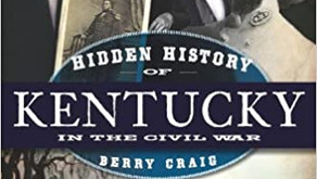 "Berry Craig's ""Hidden History of Kentucky in the Civil War"" Book Review"