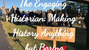 The Engaging Historian: Making History Anything but Boring