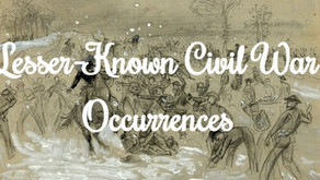 Lesser-Known Civil War Occurrences