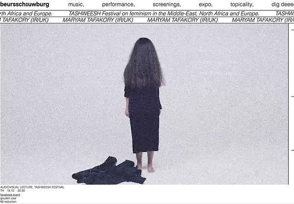 Maryam Tafakory's films and performative lecture for TASHWEESHat beursschouwburg Brussels