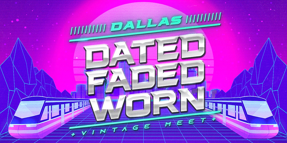 Dated Faded Worn Vintage Meet - Dallas