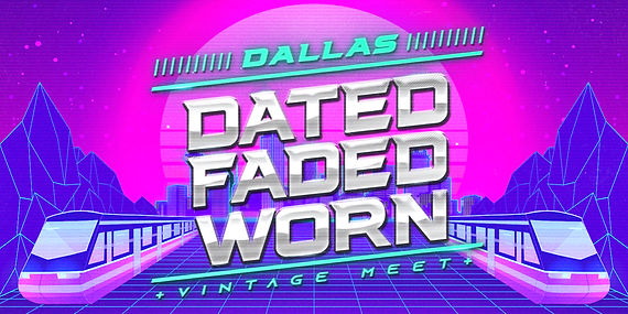 Dated. Faded. Worn. - Flyer - Dallas 05-
