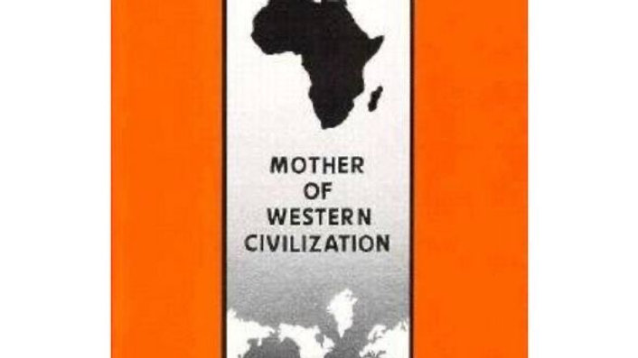 Africa: Mother of Western Civilization - (African-American Heritage) by Yosef Be