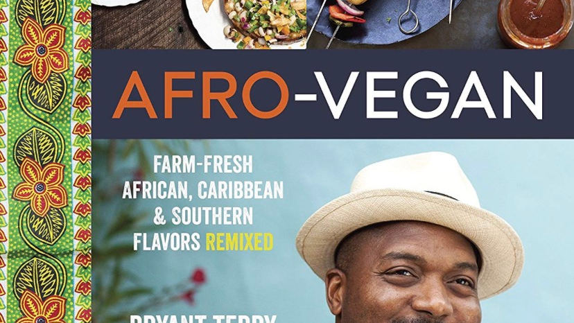 Afro-Vegan: Farm-Fresh African, Caribbean, and Southern Flavors Remixed [A Cook