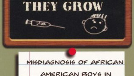Kill Them Before They Grow: Misdiagnosis of African American Boys in American Cl