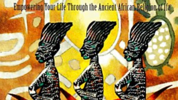 The Way of Orisa: Empowering Your Life Through the Ancient African Religion of I