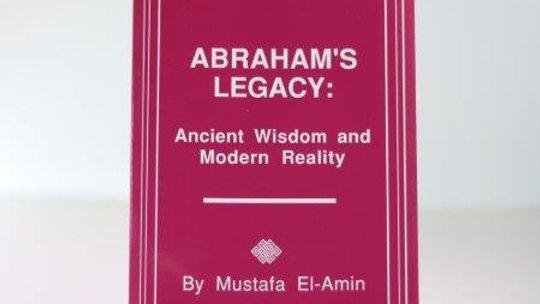 Abraham's Legacy: Ancient Wisdom & Modern Reality
