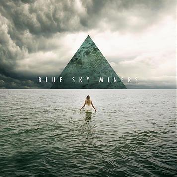 Blue Sky Miners – Blue Sky Miners EP