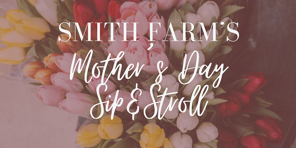 Mother's Day Sip & Stroll