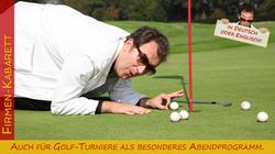 Fuer Golf-Turniere als besonderes Abendprogramm -