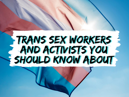 Trans Sex Workers And Activists You Should Know About