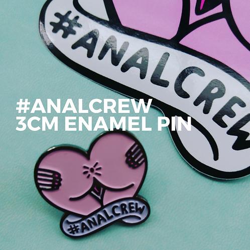 #ANALCREW 3cm Enamel Pin
