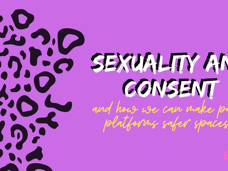 SEXUALITY & CONSENT: How We Can Make Paid Platforms Safer Spaces