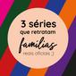 3 séries que retratam famílias reais oficiais