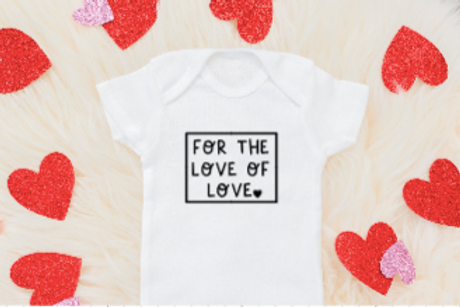 For the Love of Love - Baby - Adult