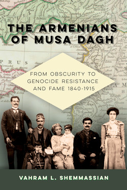 Musa Dagh: From Obscurity to Genocide Resistance and Fame 1840-195