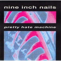 Nine Inch Nails -Pretty Hate Machine