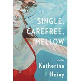 """My cherry-popping review of """"Single, Carefree, Mellow"""" by Katherine Heiny"""