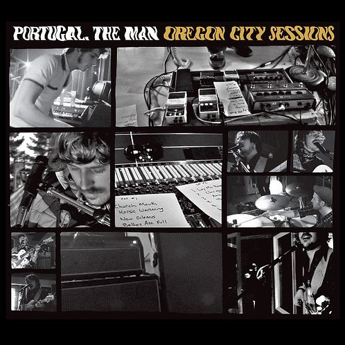 Portugal. The Man - Oregon City Sessions