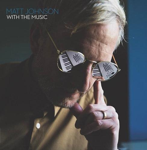 Matt Johnson - With The Music