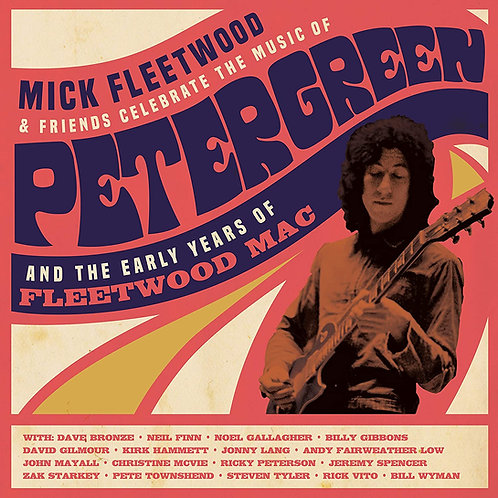 Mick Fleetwood & Friends - Peter Green & The Early Years Of Fleetwood Mac