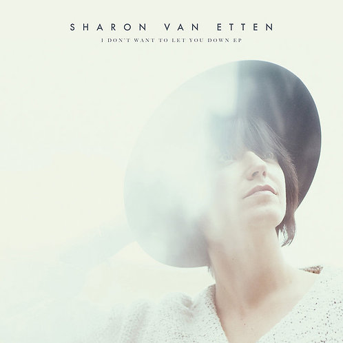 Sharon Van Etten - I Don't Want to Let You Down E.P