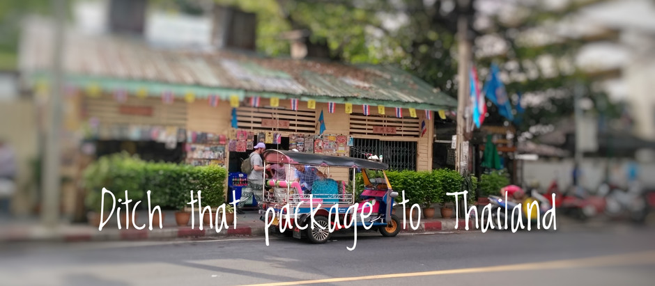 Ditch that package tour to Thailand