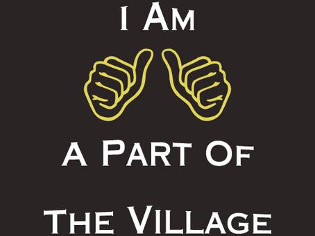 It Takes A Village!