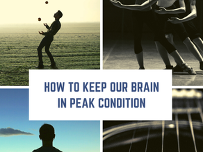 HOW TO KEEP OUR BRAIN IN PEAK CONDITION